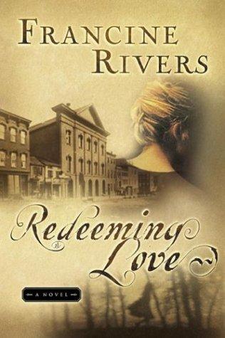 Redeeming Love Francine Rivers