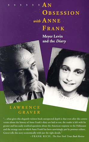 An Obsession with Anne Frank: Meyer Levin and the Diary Lawrence Graver