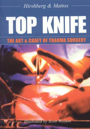 Top Knife: The Art and Craft of Trauma Surgery  by  Asher Hirshberg