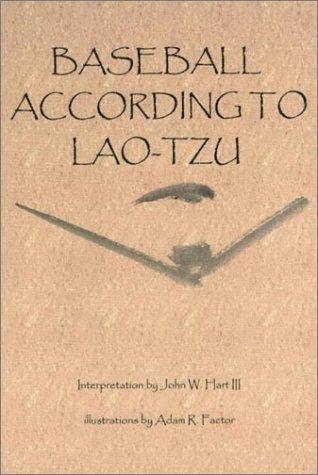 Baseball According to Lao-Tzu John W. Hart III