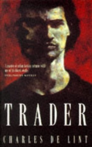 Trader (Newford Book 7)  by  Charles de Lint