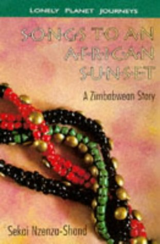 Songs to an African Sunset: A Zimbabwean Story  by  Sekai Nzenza-Shand