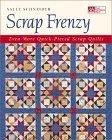 Scrap Frenzy: All New Quick-Pieced Scrap Quilts  by  Sally Schneider