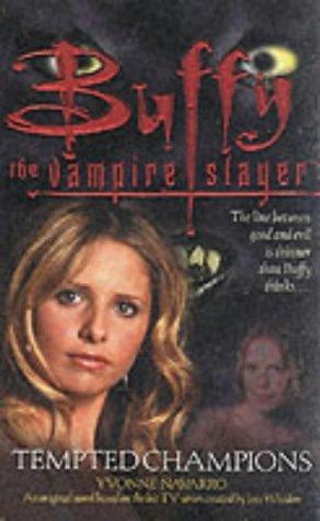 Tempted Champions (Buffy the Vampire Slayer: Season 5, #3) Yvonne Navarro