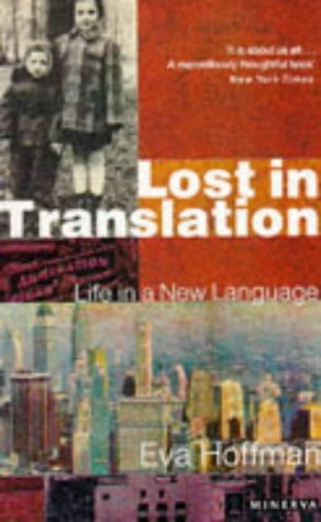 Lost In Translation: A Life in a New Language  by  Eva Hoffman