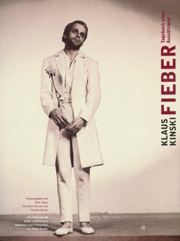 Fieber: Tagebuch Eines Aussätzigen: Ein Bildband Mit Bisher Unbekannten Gedichten Und Fotografien Klaus Kinski