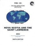 Pub145, 2003 Sailing Directions (Enroute) - Nova Scotia and the St. Lawrence (9th Edition)  by  NIMA