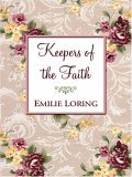 Keepers of the Faith  by  Emilie Baker Loring