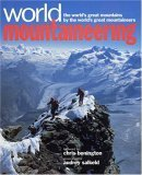 World Mountaineering: The Worlds Great Mountains the Worlds Great Mountaineers by Audrey Salkeld