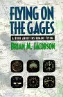 Flying on the Gages: A Book about Instrument Flying  by  Brian M. Jacobson
