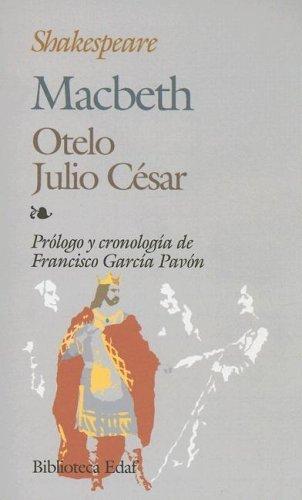 Macbeth, Julio César, Otelo William Shakespeare