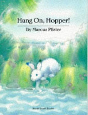 Hang On, Hopper! Marcus Pfister