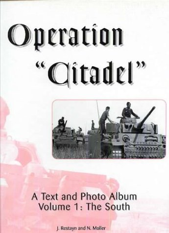 Operation Citadel: A Text And Photo Album  by  J. Restayn