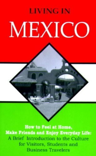 Living in Mexico  by  Alvino E. Fantini