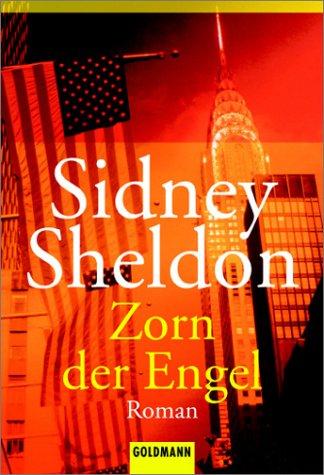Zorn der Engel. Roman.  by  Sidney Sheldon