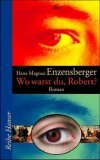 Wo warst du, Robert? Hans Magnus Enzensberger