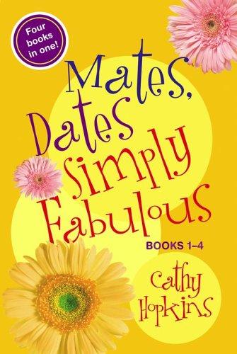 Mates, Dates Simply Fabulous: Books 1-4 Cathy Hopkins