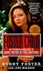 Foster Child: A Biography of Jodie Foster  by  Buddy Foster
