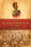 The Battle of Wisconsin Heights, 1832: Thunder on the Wisconsin Patrick J. Jung