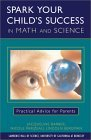 Spark Your Childs Success in Math and Science: Practical Advice for Parents Jacqueline Barber