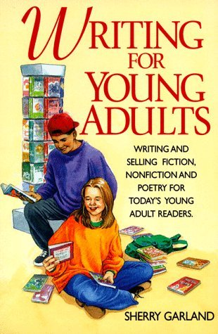 Writing for Young Adults Sherry Garland