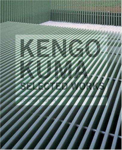 Kengo Kuma: Selected Works Botond Bognar