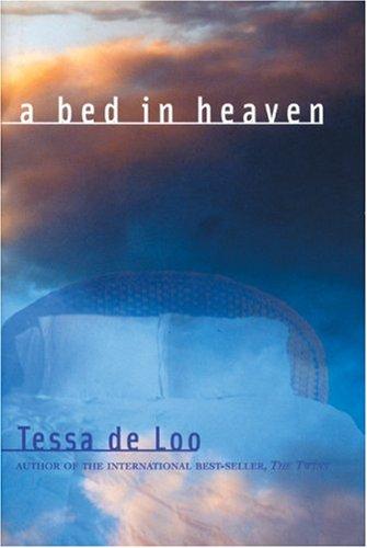 A Bed in Heaven Tessa de Loo