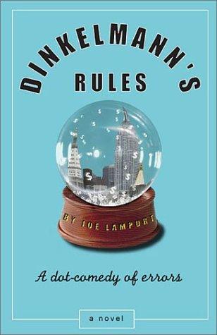 Dinkelmanns Rules: A Dot-Comedy of Errors Joe Lamport