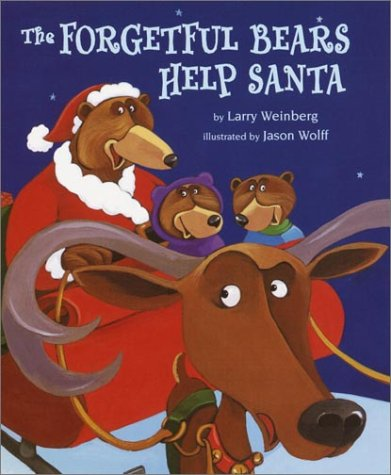 The Forgetful Bears Help Santa  by  Larry Weinberg