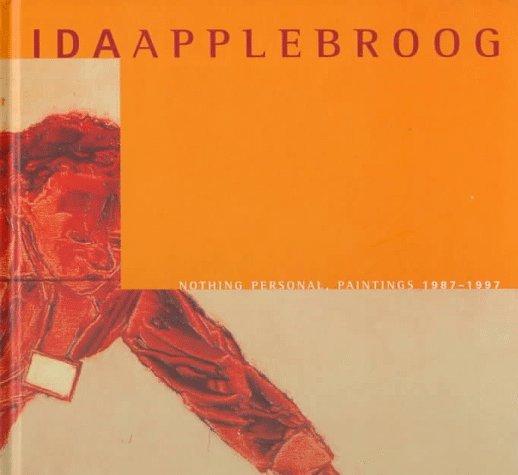 Nothing Personal: Paintings 1987-1997  by  Ida Applebroog