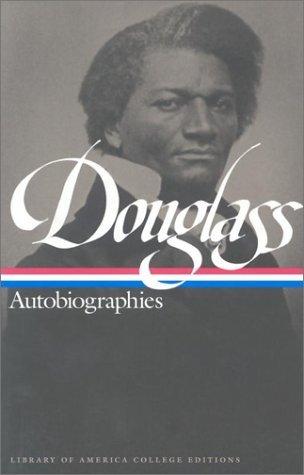 Douglass: Autobiographies  by  Frederick Douglass
