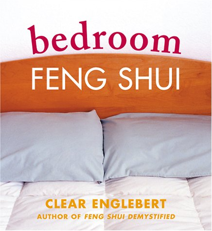 Bedroom Feng Shui  by  Clear Englebert