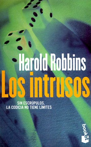 Los Intrusos = The Raiders  by  Harold Robbins