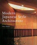 Modern Japanese Style Architecture: Refined Technique of Classic Architecture Takao Habuka