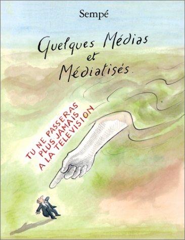Quelques médias et médiatisés  by  Jean-Jacques Sempé