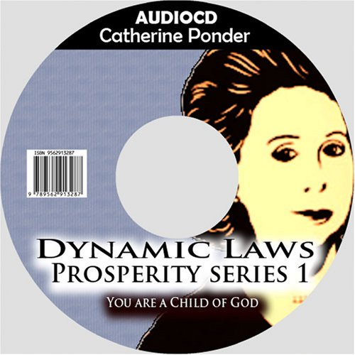 Ctaherine Ponder: The Dynamic Laws of Prosperity Series 1 You Are A Child of God  by  Catherine Ponder