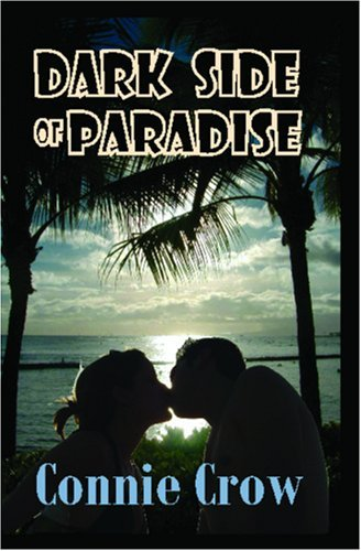 Dark Side of Paradise  by  Connie Crow