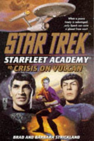 Crisis on Vulcan (Star Trek: Starfleet Academy, #1) Brad Strickland