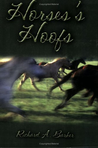 Horsess Hoofs  by  Richard A. Barker
