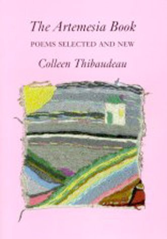 Artemesia Book, The: Poems Selected and New: Poems Selected and New Colleen Thibaudeau