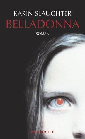 Belladonna (Grant County, #1) Karin Slaughter