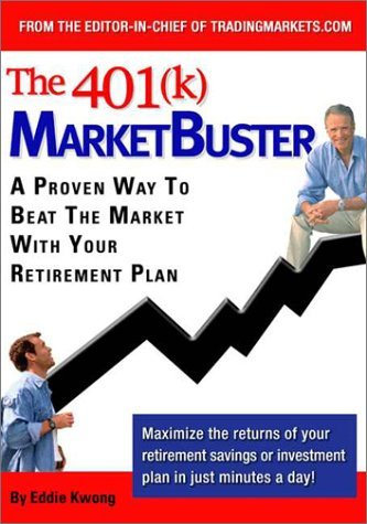 The 401(k) MarketBuster: A Proven Way to Beat The Market With Your 401k Retirement Plan  by  Eddie Kwong
