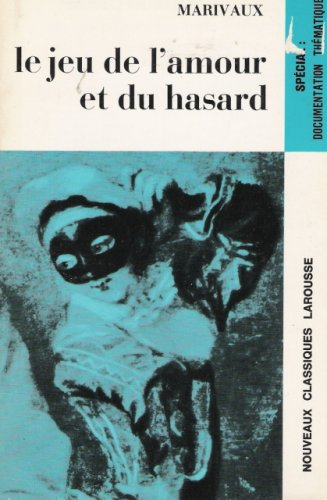 Les Fausses Confidences: Comedie En Prose Et En Trois Actes... Pierre de Marivaux