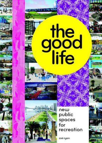 The Goog Life: New Public Spaces for Recreation  by  Van Alen Institute