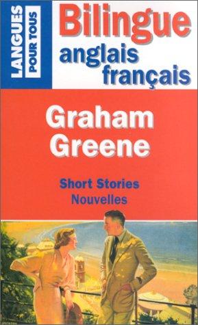 Nouvelles - Short Stories Graham Greene