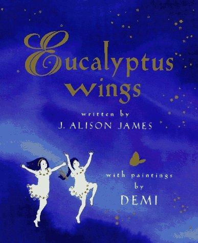 Eucalyptus Wings  by  J. Alison James