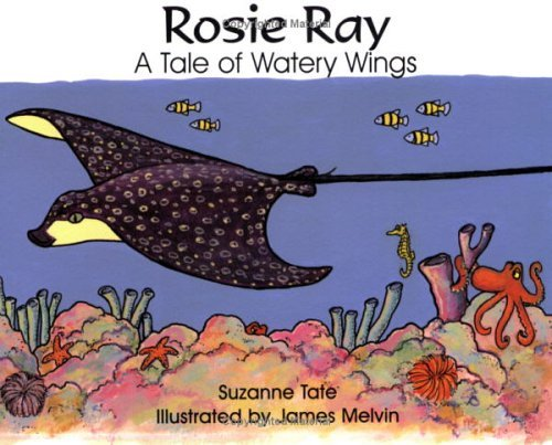 Rosie Ray: A Tale of Watery Wings Suzanne Tate