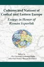 Cultures and Nations of Central and Eastern Europe: Essays in Honor of Roman Szporluk  by  Roman Szporluk
