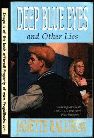 Deep Blue Eyes and Other Lies  by  Janette Rallison