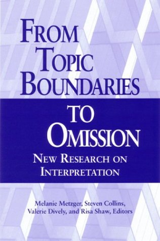 From Topic Boundaries to Omission: New Research on Interpretation Melanie Metzger